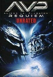 AVP: Aliens vs. Predator: Requiem (Unrated…