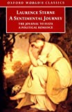 img - for A Sentimental Journey through France and Italy by Mr. Yorick: with The Journal to Eliza and A Political Romance (Oxford World's Classics) book / textbook / text book
