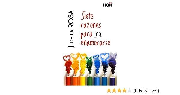 Siete razones para no enamorarse (HQÑ) (Spanish Edition) - Kindle edition by J.De La Rosa. Literature & Fiction Kindle eBooks @ Amazon.com.