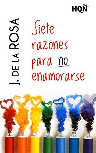 Siete razones para no enamorarse (HQÑ) (Spanish Edition) by [Rosa,