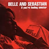 IF YOU'RE FEELING SINISTE, Belle - Sebastian
