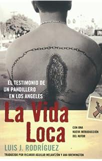 La Vida Loca: El Testimonio de un Pandillero en Los Angeles (Spanish Edition)