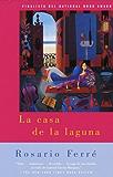 La casa de la laguna: (The House on the Lagoon - Spanish-language edition) (Spanish Edition)