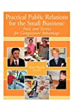 img - for Practical Public Relations for the Small Business: Tools and Tactics for Competitive Advantage book / textbook / text book
