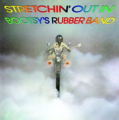 Stretchin' Out in Bootsy's Rubber Band ()