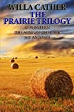 Image of The Prairie Trilogy: O Pioneers!/The Song of the Lark/My Antonia