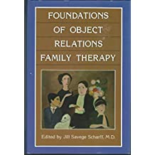 Foundations of Object Relations Family Therapy