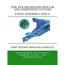 The AVR microcontroller and Embedded systems: Using Assembly and C