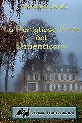 La Perigliosa Arte del Dimenticare (Italian Edition)