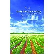 Some Smaller Grace
