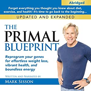 Amazon the primal blueprint reprogram your genes for amazon the primal blueprint reprogram your genes for effortless weight loss vibrant health and boundless energy audible audio edition mark sisson malvernweather Gallery