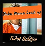 Babe Mama Lock Up