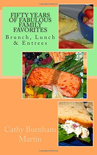 Download Fifty Years of Fabulous Family Favorites: Brunch, Lunch & Entrees PDF
