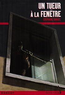 Un tueur à la fenêtre par Daniel
