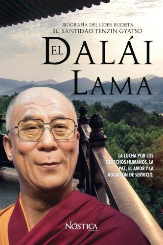El Dalai Lama: Biografia del Lider Budista su Santidad Tenzin Gyatzo  [Nostica Editorial] (Tapa Blanda)