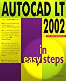 Autocad LT 2002 in Easy Steps by Paul Whelan (2002-01-31)