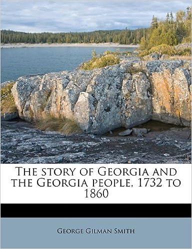 The story of Georgia and the Georgia people, 1732 to 1860