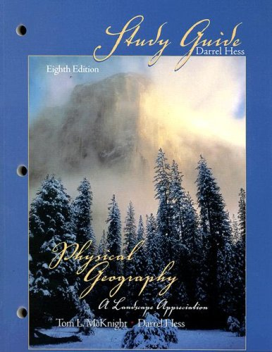 Physical Geography Eighth Edition(Study Guide): A Landscape Appreciation