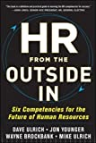 img - for HR from the Outside In: Six Competencies for the Future of Human Resources (Business Books) book / textbook / text book