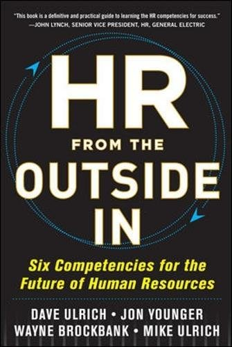 Hr from the outside in six competencies for the future of human hr from the outside in six competencies for the future of human resources david ulrich jon younger wayne brockbank mike ulrich amazon libros malvernweather