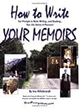 How to Write Your Memoirs -- Fun Prompts to Make Writing -- and Reading -- Your Life Stories a Pleasure!