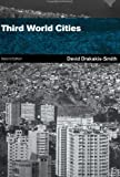 Third World Cities (Routledge Perspectives on Development), the late David W. Drakakis-Smith, 0415198828