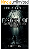 FORSAKE ME NOT: Hope and Healing In the Age of Pornography