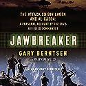Jawbreaker: The Attack on bin Laden and al-Qaeda Audiobook by Gary Berntsen, Ralph Pezzullo Narrated by Robertson Dean