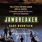 Jawbreaker: The Attack on bin Laden and al-Qaeda | Gary Berntsen,Ralph Pezzullo