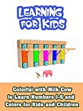 Colorful with Milk Cow to Learn Numbers 1-5 and Colors for Kids and Children