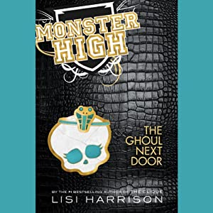 Monster High, Book 2: The Ghoul Next Door Audiobook