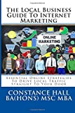 img - for Local Business Guide To Internet Marketing: Essential Online Strategies To Drive Local Traffic Straight To Your Door by Constance Hall (2015-05-07) book / textbook / text book