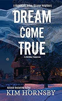 Dream Come True: A Suspense with Supernatural Elements (Dream Jumper Series Book 4) by [Hornsby, Kim]