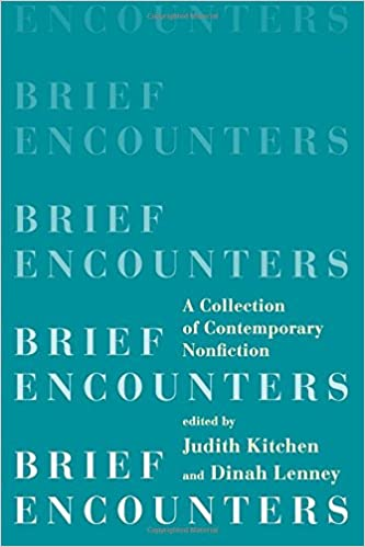 Amazon.com: Brief Encounters: A Collection of Contemporary Nonfiction (9780393350999): Judith Kitchen, Dinah Lenney: Books