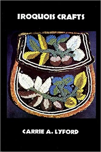 Iroquois Crafts Carrie A Lyford 9780936984025 Amazon Books
