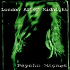 Psycho Magnet by London After Midnight