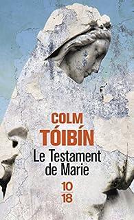 Le testament de Marie, Toibin, Colm