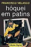 H貿quei em Patins (Portuguese Edition)