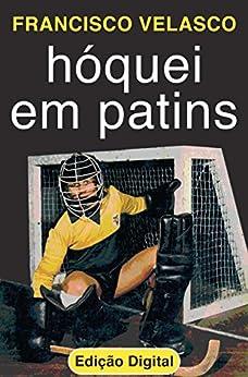 Hóquei em Patins (Portuguese Edition) by [Velasco, Francisco]