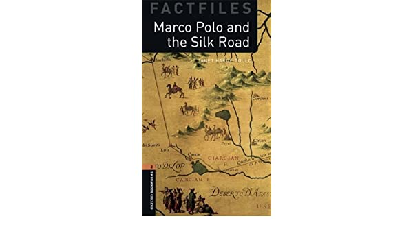 Oxford Bookworms Factfiles: Marco Polo and the Silk Road: Level 2 ...