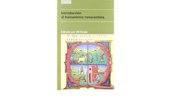 Introducción al humanismo renacentista: 5 Literatura: Amazon.es: Kraye, Jill, Cabré, Lluís: Libros