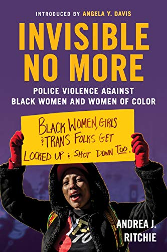 Books : Invisible No More: Police Violence Against Black Women and Women of Color
