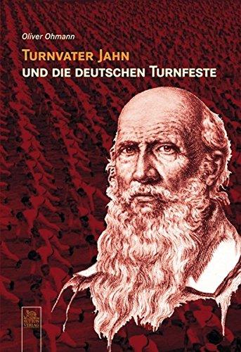 Turnvater Jahn und die deutschen Turnfeste (Sportarchiv)