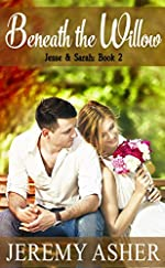 Beneath the Willow: Contemporary Romance Novel (Jesse & Sarah Book 2)