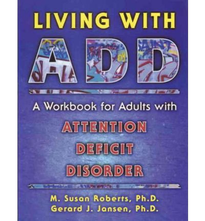 Living with ADD: Workbook for Adults with Attention Deficit Disorder (New Harbinger Workbooks) (Paperback) - Common