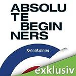Absolute Beginners | Colin MacInnes