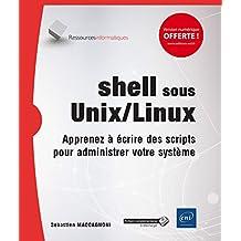 Shell sous Unix/Linux  Apprenez à écrire des scripts pour...