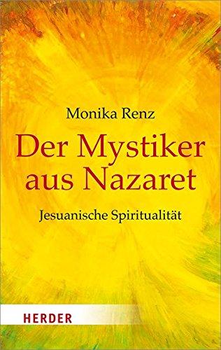 Der Mystiker aus Nazaret (HERDER spektrum)