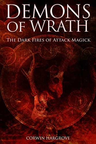 Demons of Wrath: The Dark Fires of Attack Magick