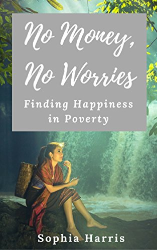 No Money, No Worries: Finding Happiness in Poverty